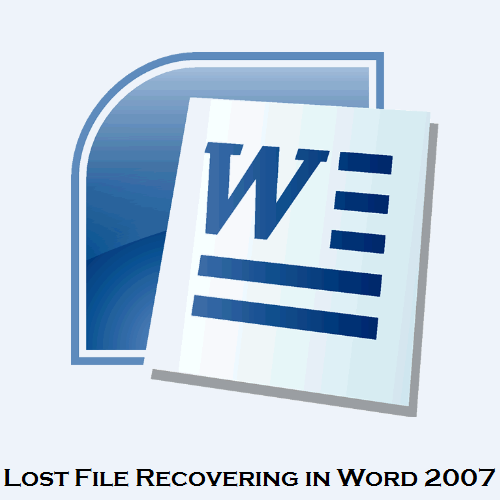 Word 2007 lost file recovering
