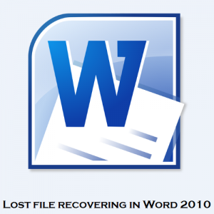 Word 2010 lost file recovering